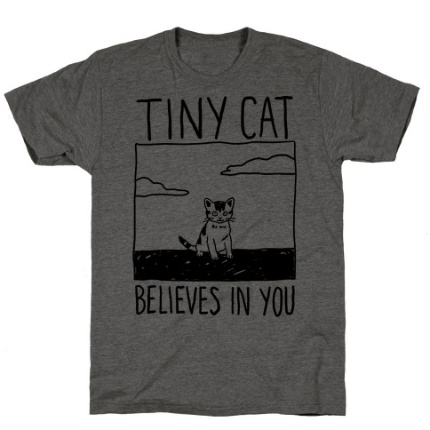 Tiny Cat Believes In You T-Shirt