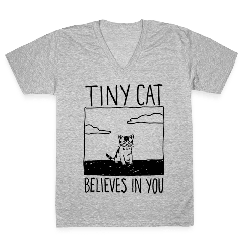 Tiny Cat Believes In You V-Neck Tee Shirt