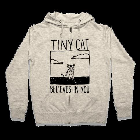 Tiny Cat Believes In You Zip Hoodie