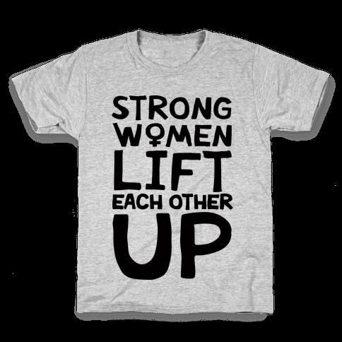 Strong Women Lift Each Other Up Kids T-Shirt