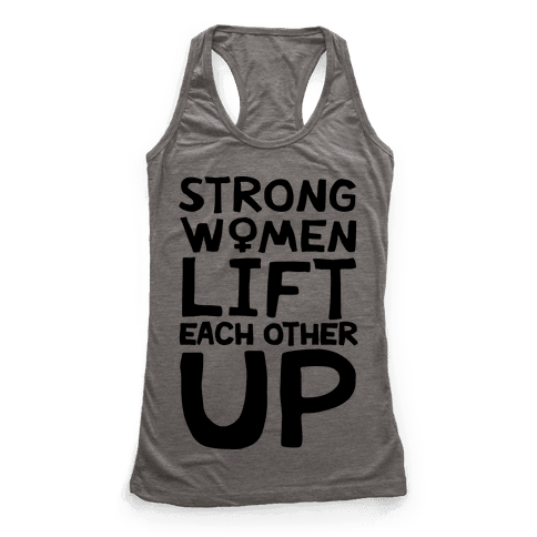 Strong Women Lift Each Other Up Racerback Tank Top