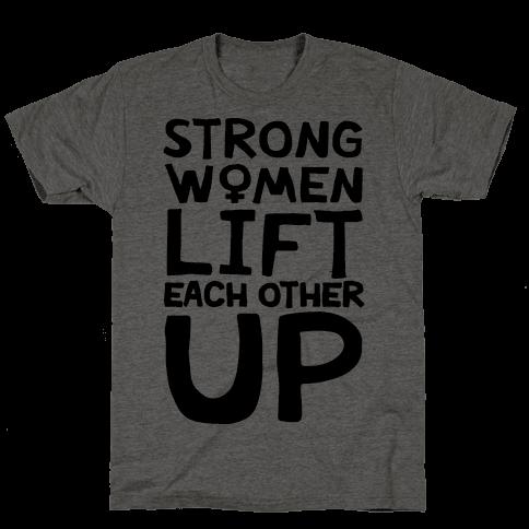 Strong Women Lift Each Other Up Mens T-Shirt