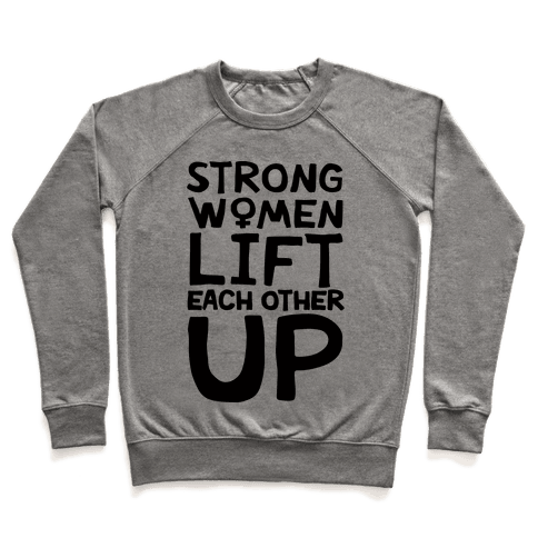 Strong Women Lift Each Other Up Pullover