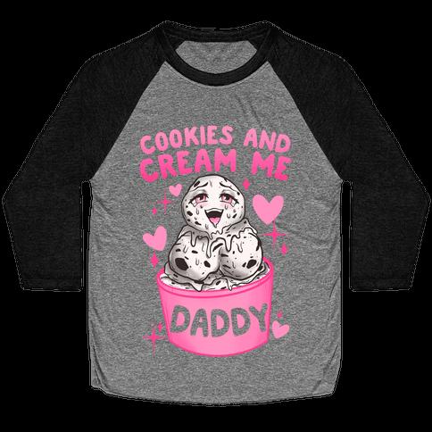 Cookies and Cream Me Daddy Baseball Tee
