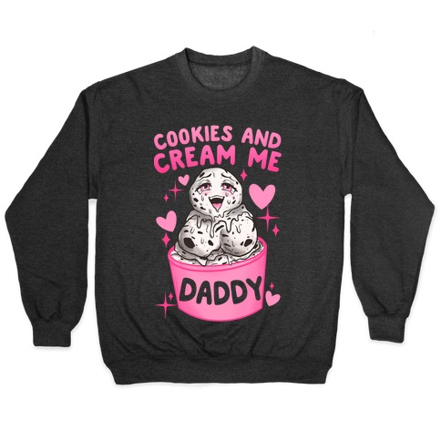 Cookies and Cream Me Daddy Pullover