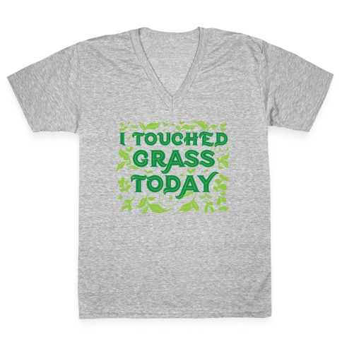 I Touched Grass Today V-Neck Tee Shirt