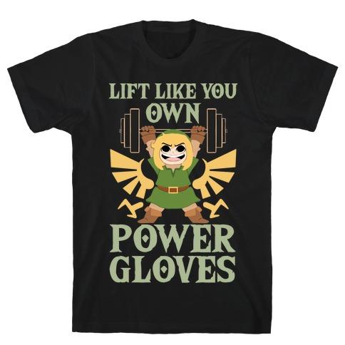 Lift Like You Own Power Gloves T-Shirt