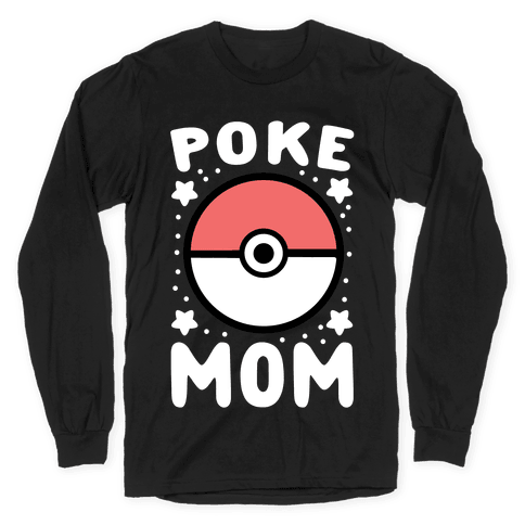 Poke Mom Long Sleeve T-Shirt