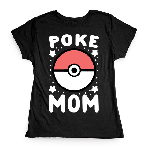 Poke Mom Womens T-Shirt
