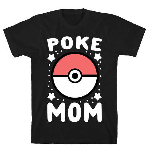 Poke Mom Mens/Unisex T-Shirt