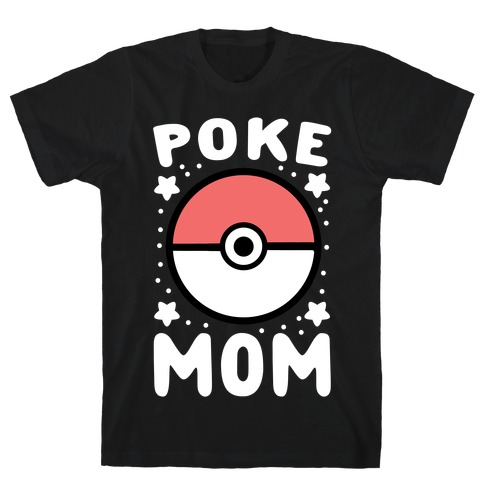 Poke Mom T-Shirt