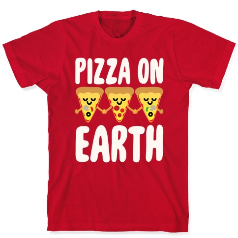 Pizza On Earth White Print T-Shirt