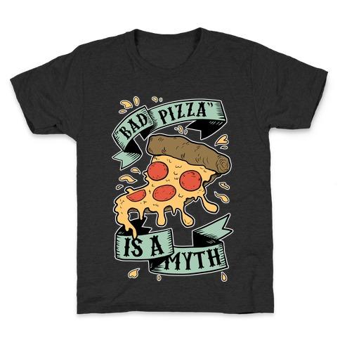 Bad Pizza Is a Myth Kids T-Shirt