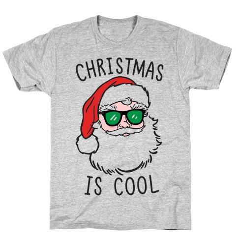 Christmas Is Cool T-Shirt