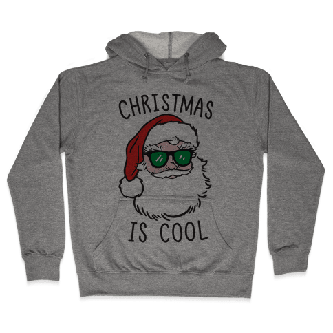 Christmas Is Cool Hooded Sweatshirt