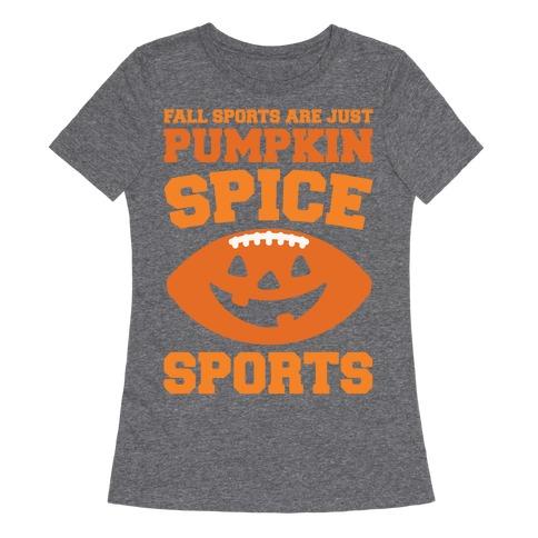 Pumpkin Spice Sports Parody White Print Womens T-Shirt