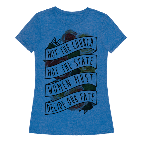 Women Must Decide Our Fate - TShirt - HUMAN