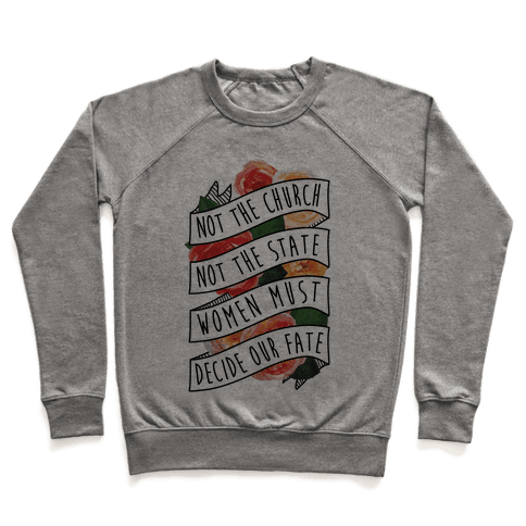 Women Must Decide Our Fate Pullover