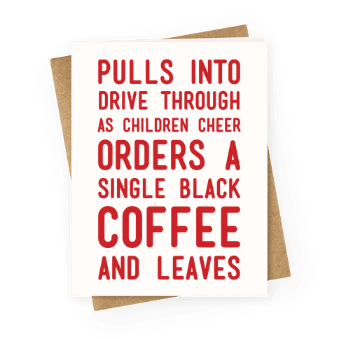 Single Black Coffee Greeting Card