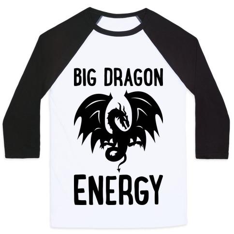 Big Dragon Energy Baseball Tee | LookHUMAN