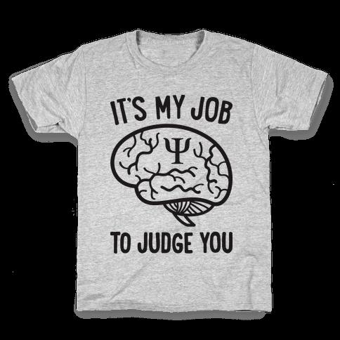 It's My Job To Judge You Kids T-Shirt