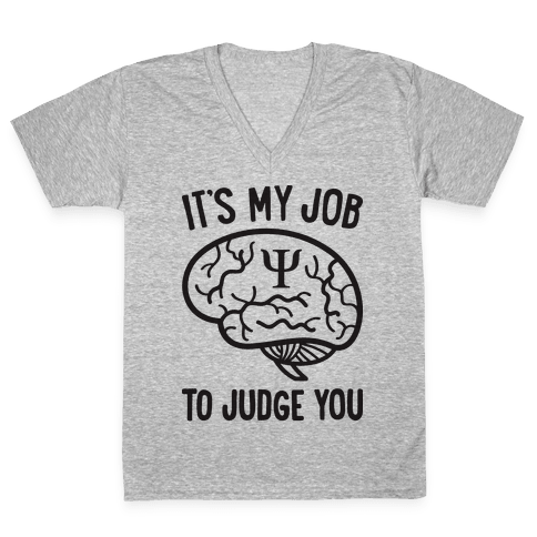 It's My Job To Judge You V-Neck Tee Shirt
