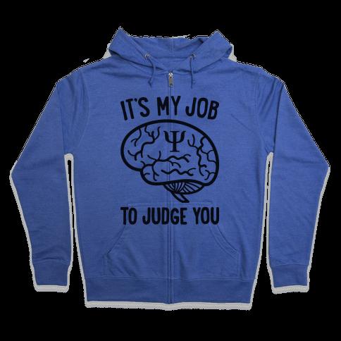 It's My Job To Judge You Zip Hoodie