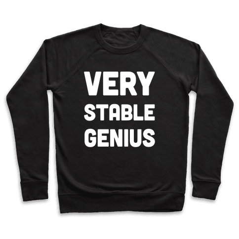 Very Stable Genius Pullover