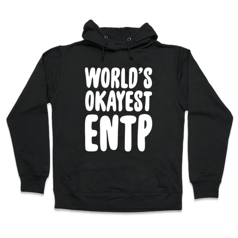 World's Okayest ENTP Hooded Sweatshirt