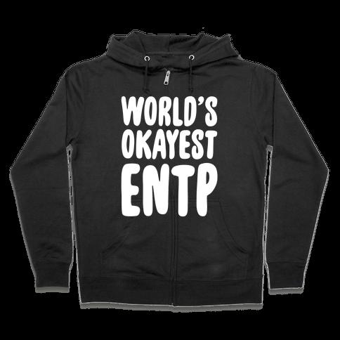 World's Okayest ENTP Zip Hoodie