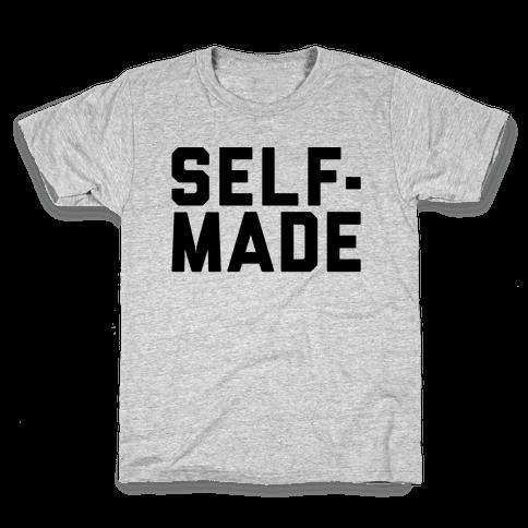 Self-Made Kids T-Shirt