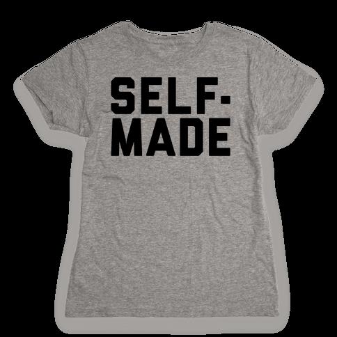 Self-Made Womens T-Shirt