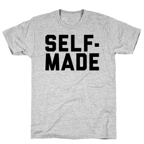 Self-Made T-Shirt