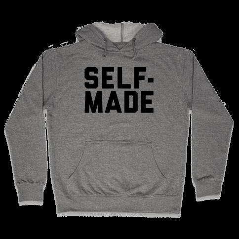 Self-Made Hooded Sweatshirt