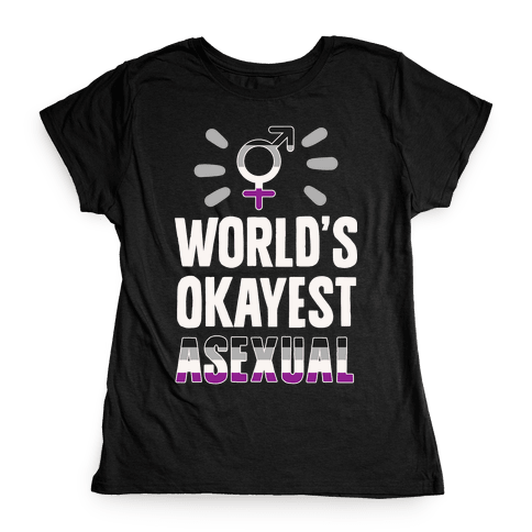 World's Okayest Asexual Womens T-Shirt