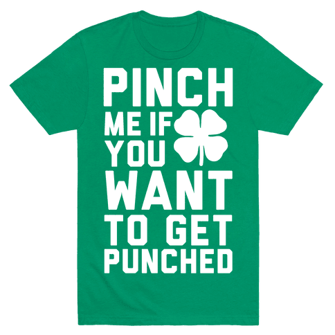 Pinch Me If You Want to Get Punched Mens T-Shirt