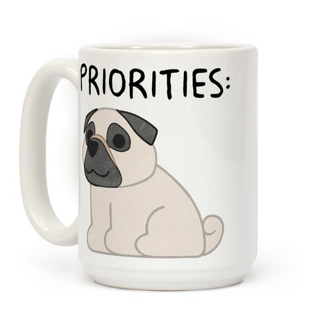 Pug Priorities Coffee Mug