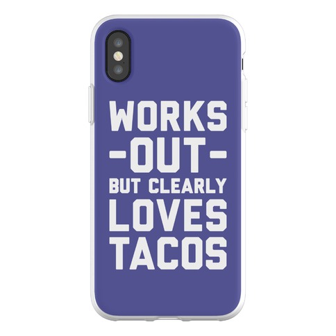 Works Out But Clearly Loves Tacos Phone Flexi-Case