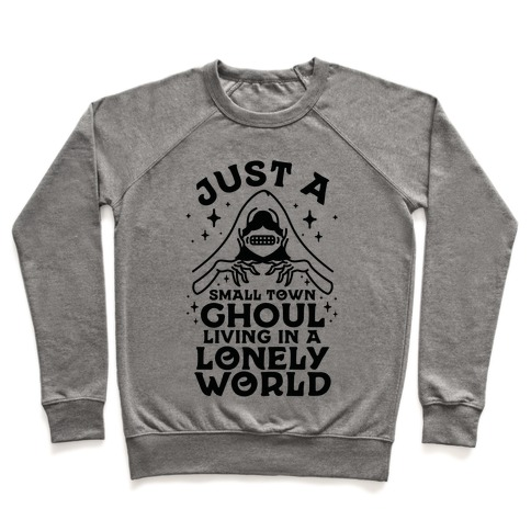 Just a Small Town Ghoul Living in a Lonely World Pullover