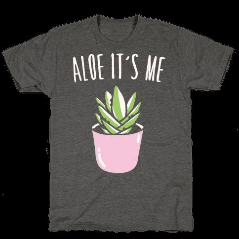 Aloe It's Me White Print Mens/Unisex T-Shirt