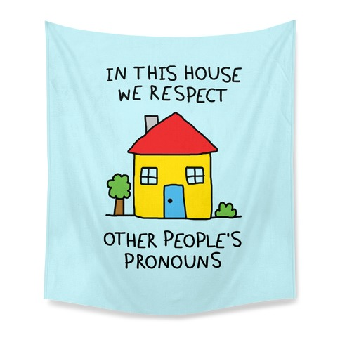 In This House We Respect Other People's Pronouns Tapestry