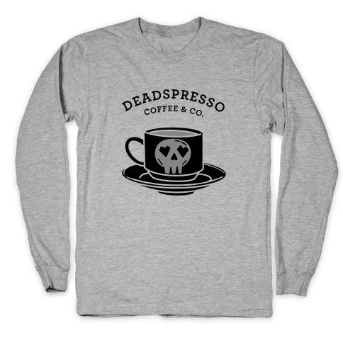 Deadspresso (Black) Long Sleeve T-Shirt
