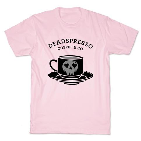 Deadspresso (Black) T-Shirt