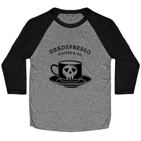 Deadspresso (Black) Baseball Tee