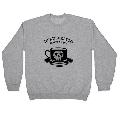 Deadspresso (Black) Pullover
