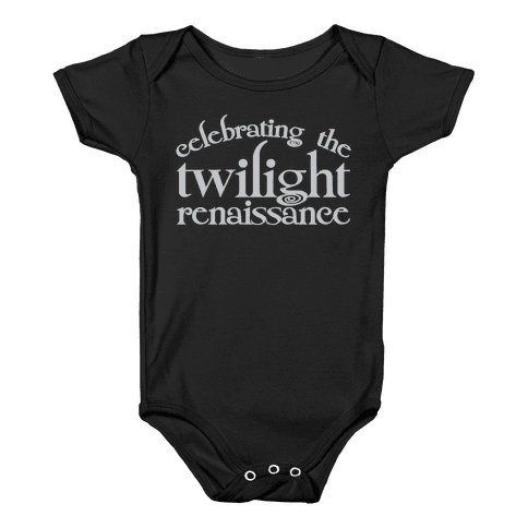 Celebrating The Twilight Renaissance Parody White Print Baby Onesy