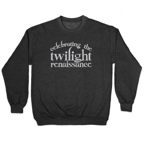 Celebrating The Twilight Renaissance Parody White Print Pullover
