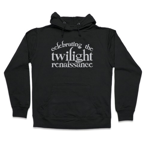 Celebrating The Twilight Renaissance Parody White Print Hooded Sweatshirt