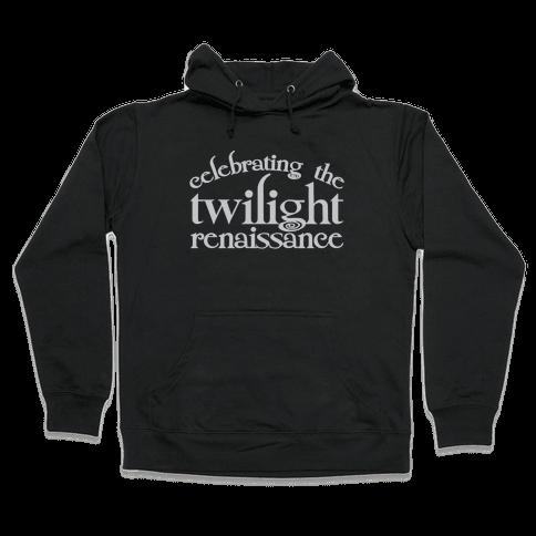 Celebrating The Twilight Renaissance Parody White Print Hooded Sweatshirt