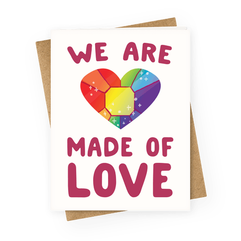 We Are Made of Love  Greeting Card